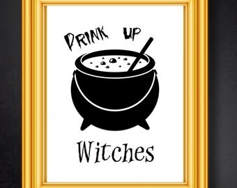 Drink Up Witches PRINTABLE Poster 8x11 DOWNLOADABLE Art Decor, Halloween, Cauldron, Witches, Alcohol, Humor