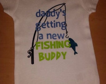 Daddy's Getting a New Fishing Buddy! Custom Made Onsie