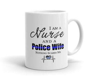 Nurse and Police Wife Nothing Scares Me Coffee Mug