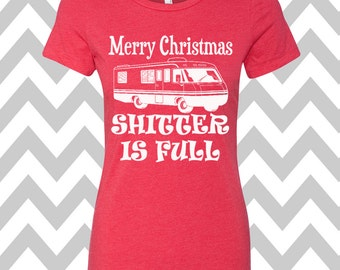 Merry Christmas Shitter Is Full T-Shirt Ladies Christmas Tee Ugly Sweater Party Shirt Womens Christmas Shirt Funny Holiday Party Shirt