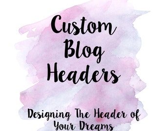 Custom Blog Header For Blogger or Wordpress