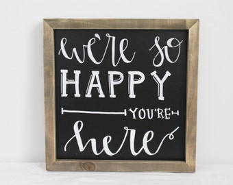 We're So Happy You're Here Chalkboard