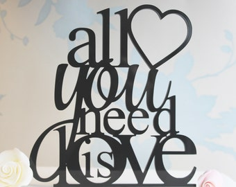 All you need is love Cake Topper