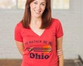 Rather Be In Ohio Womens V-Neck Tshirt, Screenprinted Tshirt, Triblend Red, Vacation Tshirt