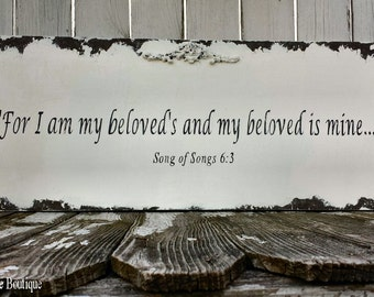 For I Am My Beloved's and My Beloved is Mine, Bible Verse, Song of Songs 6:3, Quote Sign