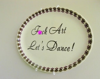 F*ck Art Let's Dance! hand painted vintage large oval plate recycled humor quotation edgy display MATURE