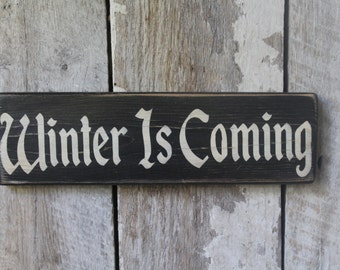 Primitive Wood Sign Winter Is Coming Game of Thrones TV Movie Quotes TV Quotes Wall Art House Stark Quote