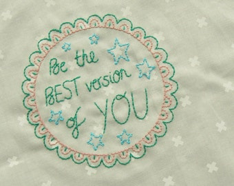 Be the BEST version of YOU - positive embroidery art