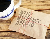 Wedding Favor Coffee Bag - The Perfect Blend - Wedding, anniversary, engagement party favors - 25 Bags
