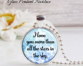Round Medium Glass Bubble Pendant Necklace- I Love You More Than All The Stars In The Sky