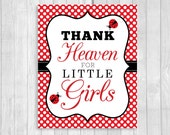 Printable Thank Heaven for Little Girls 8x10 Ladybug Baby Shower Welcome Sign or Nursery Wall Print in Red and White Polka Dots