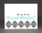 Will You Be My Personal Attendant Card, Select Color and Pattern, Asking Personal Attendant, Flat Rate Shipping