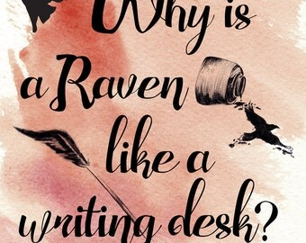 Madhatters Raven Like a Writing Desk