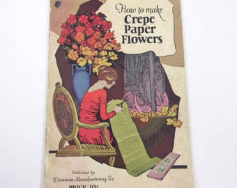 How To Make Crepe Paper Flowers Vintage 1920s Dennison Booklet for Using Crepe Paper and Other Accessories