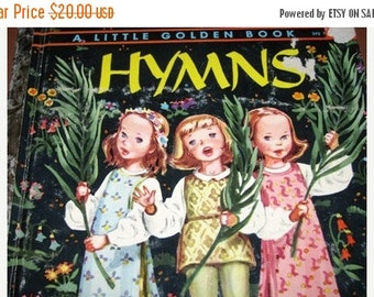 ON SALE 1947 The Little Golden Book of Hymns, Religious Childrens Songs, This is the day, Creation and  many others