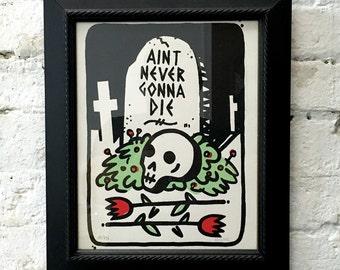 Never Gonna Die (Framed)