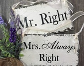Mr. Right and Mrs. Always Right, WEDDING SIGNS, Bride and Groom, Mr. and Mrs., Chair Signs, 9 x 5 Set of 2