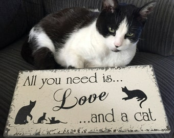 All you need is LOVE and a CAT, Cat Signs, Pet Signs, All you need is love, 5.5 x 11.5