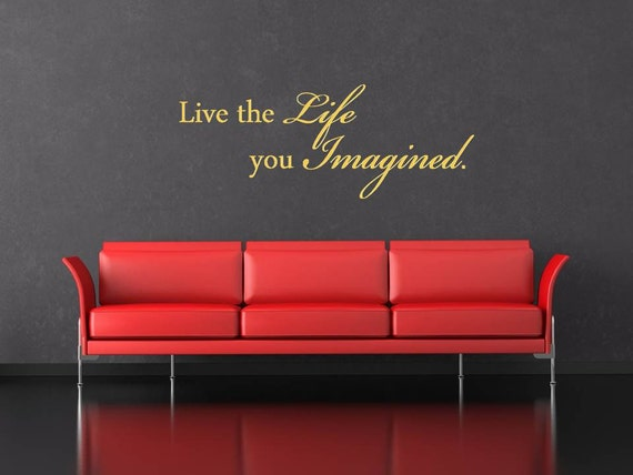 Wall Decal Quote Wall Sticker Live the Life You Imagined Quote
