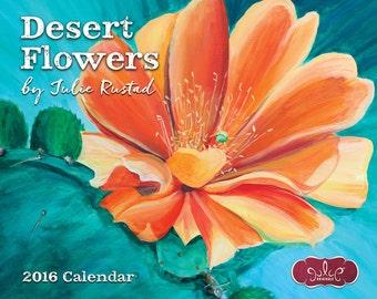 2016 Wall Calendar, Desert Flowers by Artist Julie Rustad