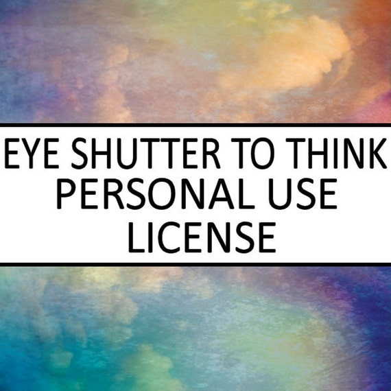 Personal Use License - Legal Agreement - Eye Shutter to Think Photography