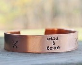 Wild And Free Bracelet . Copper Cuff . Gypsy Jewelry . Boho . Tribal Jewelry . Nature Jewelry . Backpackers . Travelers . Campers . Hikers