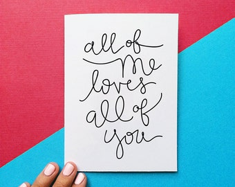 valentine card all of me loves all of you quote card valentines day card romantic anniversary card black script handlettering calligraphy