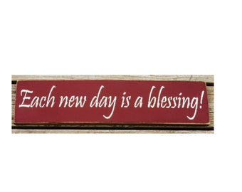 Each new day is a blessing primitive wood sign