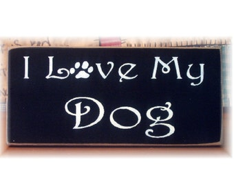 I love my Dog primitive wood sign