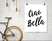 Ciao Bella,Italian Quotes,Hello Beautiful in Italian,Italian Quote,Bye Beautiful In Italian,INSTANT DOWNLOAD,Hello Beautiful, Boho chic