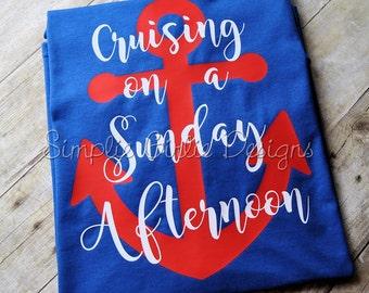 Cruising on a Sunday afternoon. Cruise shirt. Vacation shirt. Custom cruise shirt. Adult sizes S to 5XL