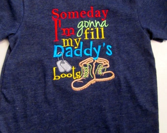 24 M boys embroidered t shirt someday I'm gonna fill my daddys boots