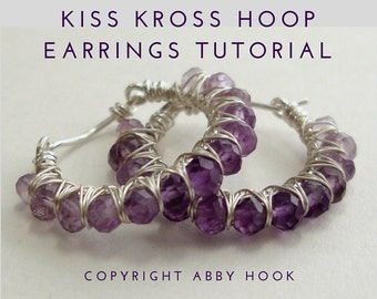 Kiss Kross Hoop Earrings, Wire Jewelry Tutorial, PDF File instant download