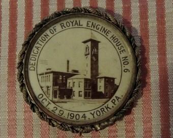 Fireman's Badge, Dedication Of Royal Engine House No. 6, York, Pa., October 29, 1904, Antique Badge - REDuCED