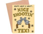 Funny Pregnancy Card For Him - Nice Shootin' Tex!