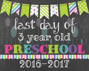 Last Day of 3 Year Old Preschool Sign Printable - 2016-2017 School Year - Green Bunting Banner Chalkboard Sign - Instant Download