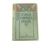 Charlie Codman's Cruise by Horatio Alger from 1894, Hardcover Book
