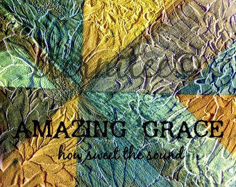 Amazing Grace- how sweet the sound 16x20 original art print wall decor office decor