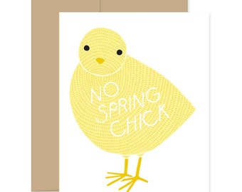 No Spring Chick Card, Baby Chick Card, Cute Over The Hill Card, Easter Chick Card, Getting Older Birthday Card, Chick Birthday Card