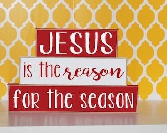 Jesus is the Reason for the Season- Christmas Decor, Christmas Sign, Christmas Blocks, Religious Christmas, Neighbor Gift, Christmas Gift