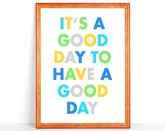 Printable Typography Wall Art It's a GOOD DAY to HAVE a Good Day Colorful Type Blue Yellow Green Grey Happy Colors Kids Room Nursery Print