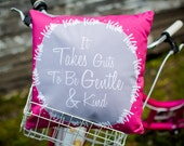 """quote Pillow Cover """"it takes guts to be gentle and kind"""""""