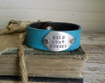 "Leather Cuff Bracelet, ""Hold Your Horses"" Truquoise Leather Cuff Bracelet, Stamped Spoon Bracelet, Spoon Jewelry, Re Purposed Leather Cuff"