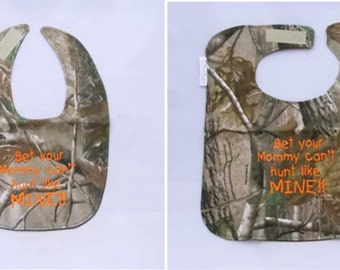 Bet Your Mommy Cant Hunt Like Mine - Small OR Large Baby Bib - orange lettering - FREE Shipping