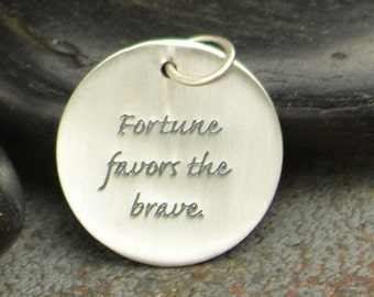 Fortune favors the brave Charm  - C2860, Stamped Pendants, Word Pendants