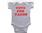Baby Clothes, Vote For Tacos Shirt, Funny Baby Onsie, 2016 Election, Vote For Pedro Shirt, Baby Bodysuit, Feed Me Tacos, Political Shirt