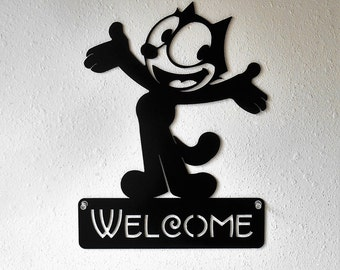 Felix the Cat / Welcome Sign / Metal art / Wall Decor / Humor