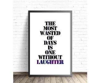 Without Laughter - DIGITAL DOWNLOAD, Typography Print, Inspiration, Love to Laugh, 11x17, Stencil Art, Laughing, Happy Quote, Daily Reminder