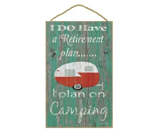 """Teal I Do Have A Retirement Plan I Plan On Camping Retro Red Teardrop Camper Camping Sign Plaque 10""""x16"""""""