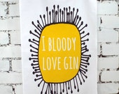 Funny gin gift - I bloody love gin- gin lovers kitchen accessories